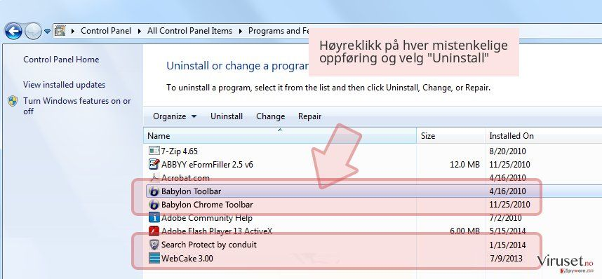 Høyreklikk på hver mistenkelige oppføring og velg 'Uninstall'