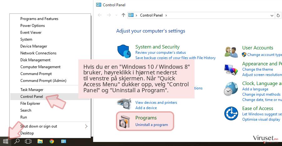 Hvis du er en 'Windows 10 / Windows 8' bruker, høyreklikk i hjørnet nederst til venstre på skjermen. Når 'Quick Access Menu' dukker opp, velg 'Control Panel' og 'Uninstall a Program'.