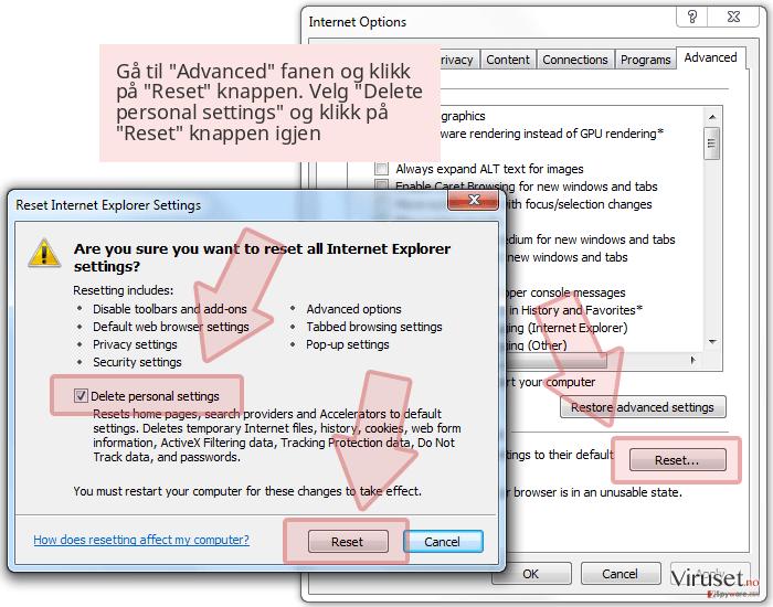 Gå til 'Advanced' fanen og klikk på 'Reset' knappen. Velg 'Delete personal settings' og klikk på 'Reset' knappen igjen