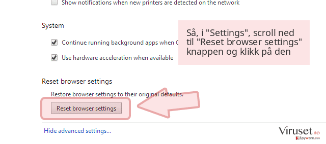 Så, i 'Settings', scroll ned til 'Reset browser settings' knappen og klikk på den