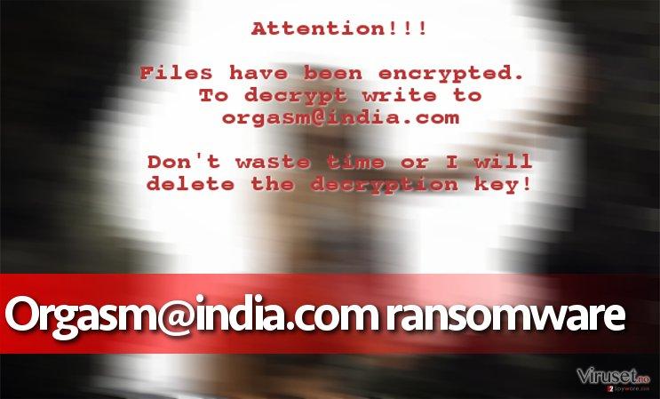 Orgasm@india.com ransomware virus skjermbilde